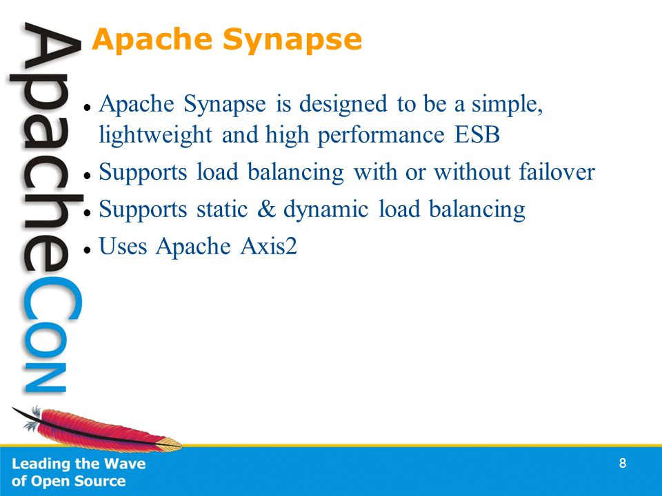 8 Apache Synapse Apache Synapse is designed to be a simple, lightweight and high performance ESB Supports load balancing with or without failover Supports static & dynamic load balancing Uses Apache Axis2