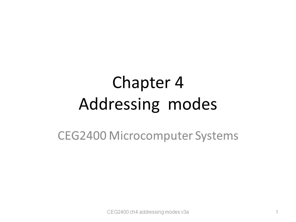 Overview 1.Memory concept revision 2.Data Transfer Instructions - ADR instruction (Load Address into Register) 3.Register-indirect addressing using load (LDR) / store (STR) 4.Block copying CEG2400 ch4 addressing modes v3a 2