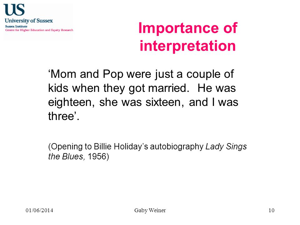 Importance of interpretation Mom and Pop were just a couple of kids when they got married. He was eighteen, she was sixteen, and I was three. (Opening