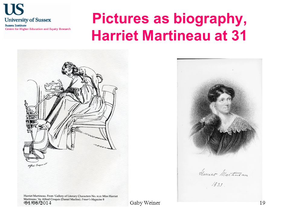 Pictures as biography, Harriet Martineau at 31 01/06/2014Gaby Weiner19