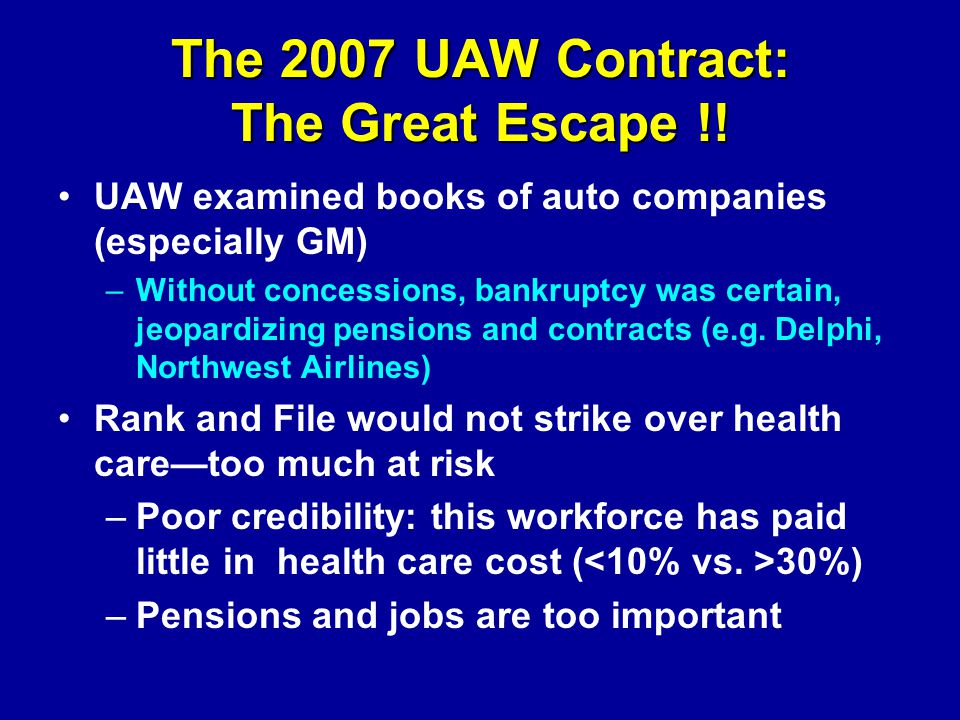 The 2007 UAW Contract: The Great Escape !.