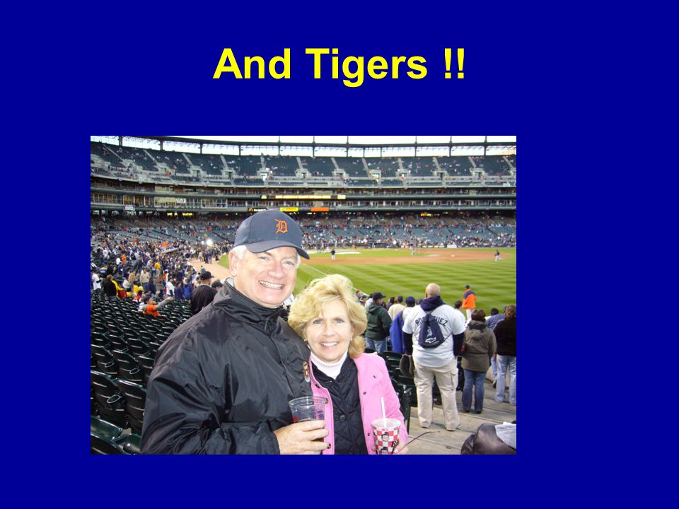 And Tigers !!