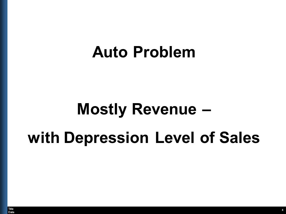 Title Date Auto Problem Mostly Revenue – with Depression Level of Sales 4