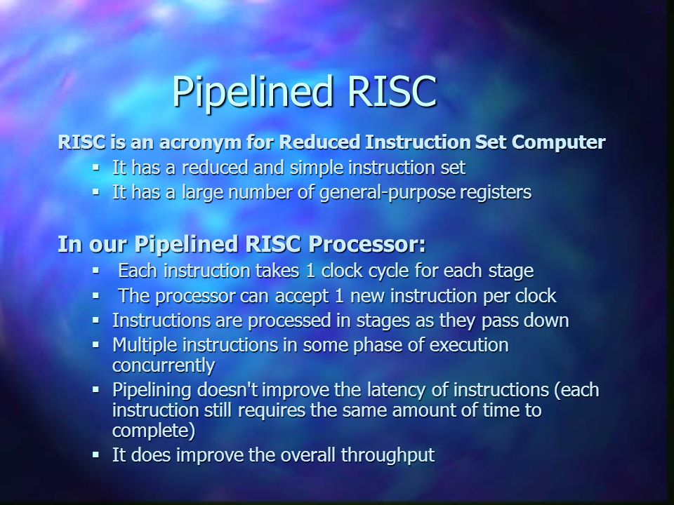 DMY Pipelined RISC RISC is an acronym for Reduced Instruction Set Computer It has a reduced and simple instruction set It has a reduced and simple ins