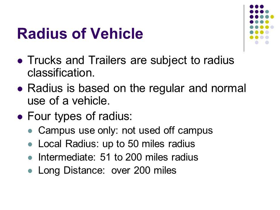 Radius of Vehicle Trucks and Trailers are subject to radius classification.