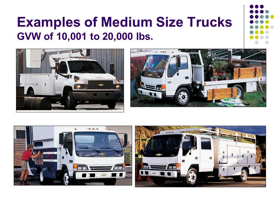 Examples of Medium Size Trucks GVW of 10,001 to 20,000 lbs.