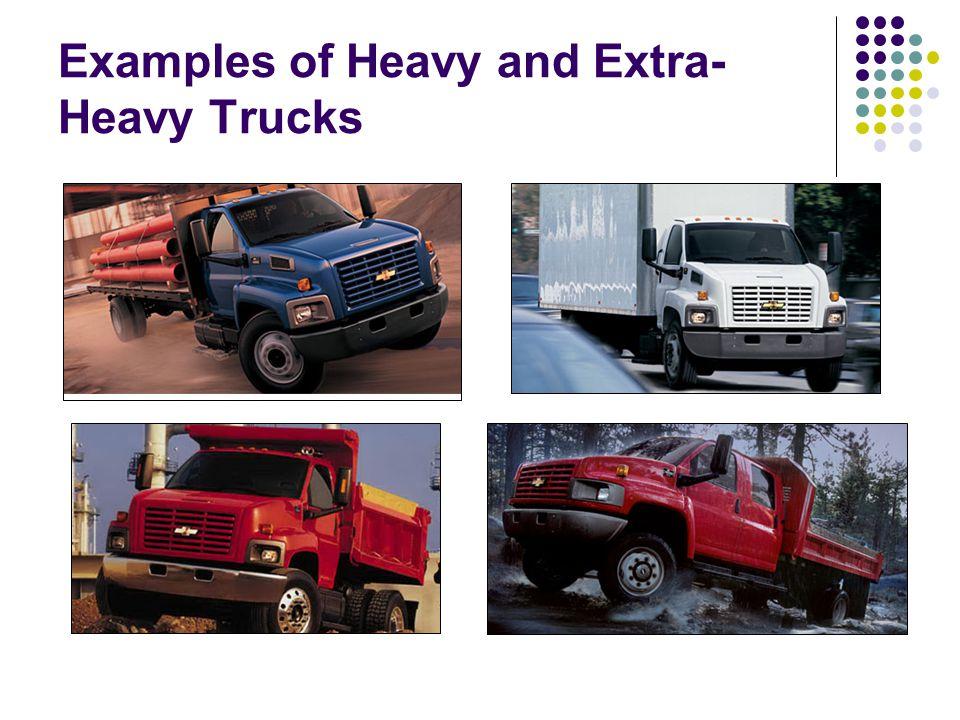 Examples of Heavy and Extra- Heavy Trucks
