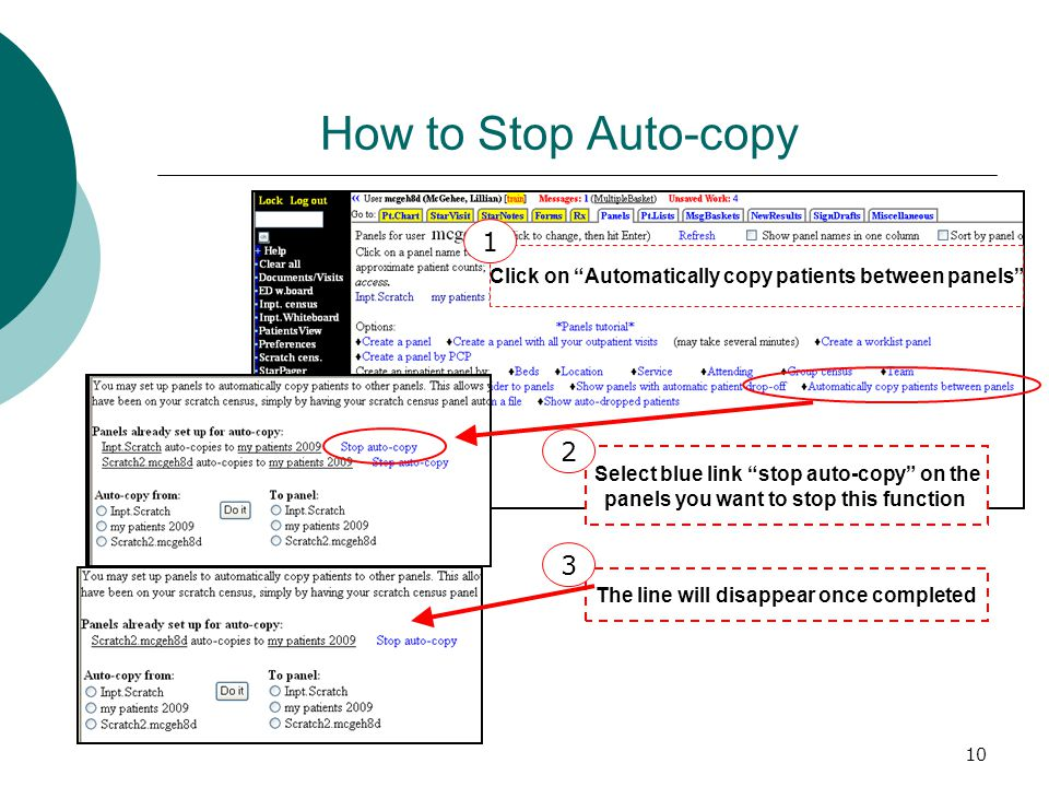 10 How to Stop Auto-copy The line will disappear once completed Click on Automatically copy patients between panels 1 Select blue link stop auto-copy on the panels you want to stop this function 2 3