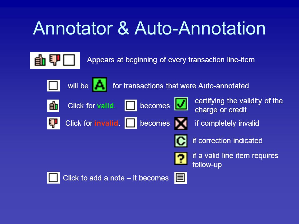 Annotator & Auto-Annotation Appears at beginning of every transaction line-item Click for valid.