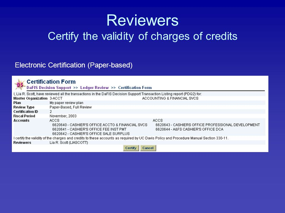 Reviewers Certify the validity of charges of credits Electronic Certification (Paper-based)