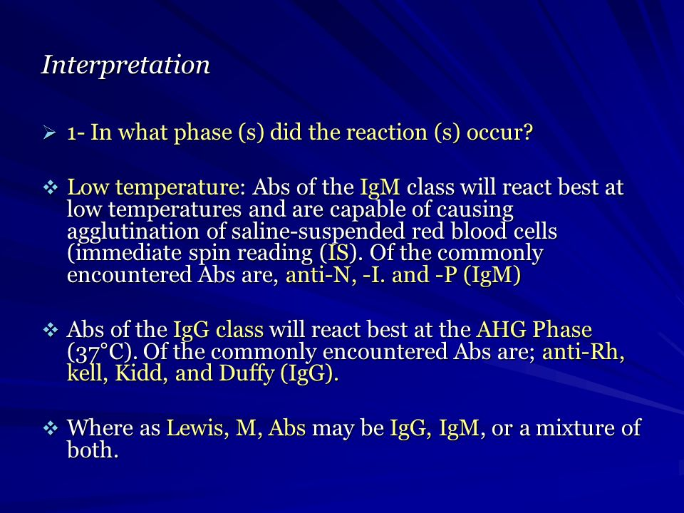 Interpretation 1- In what phase (s) did the reaction (s) occur? 1- In what phase (s) did the reaction (s) occur? Low temperature: Abs of the IgM class
