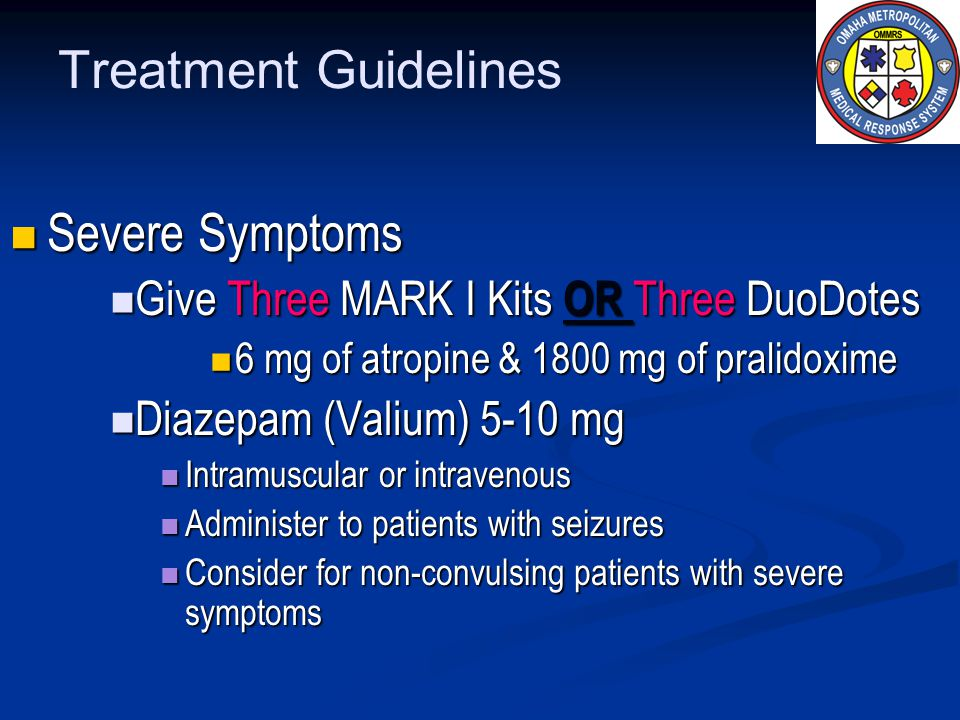 Treatment Guidelines Severe Symptoms Severe Symptoms Give Three MARK I Kits OR Three DuoDotes Give Three MARK I Kits OR Three DuoDotes 6 mg of atropin