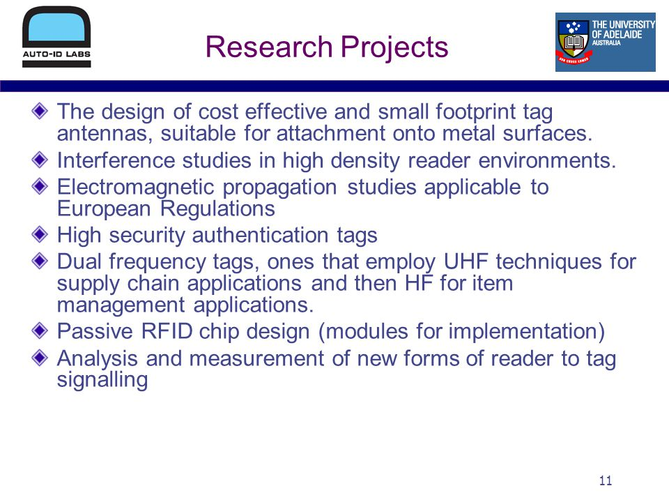 11 Research Projects The design of cost effective and small footprint tag antennas, suitable for attachment onto metal surfaces.