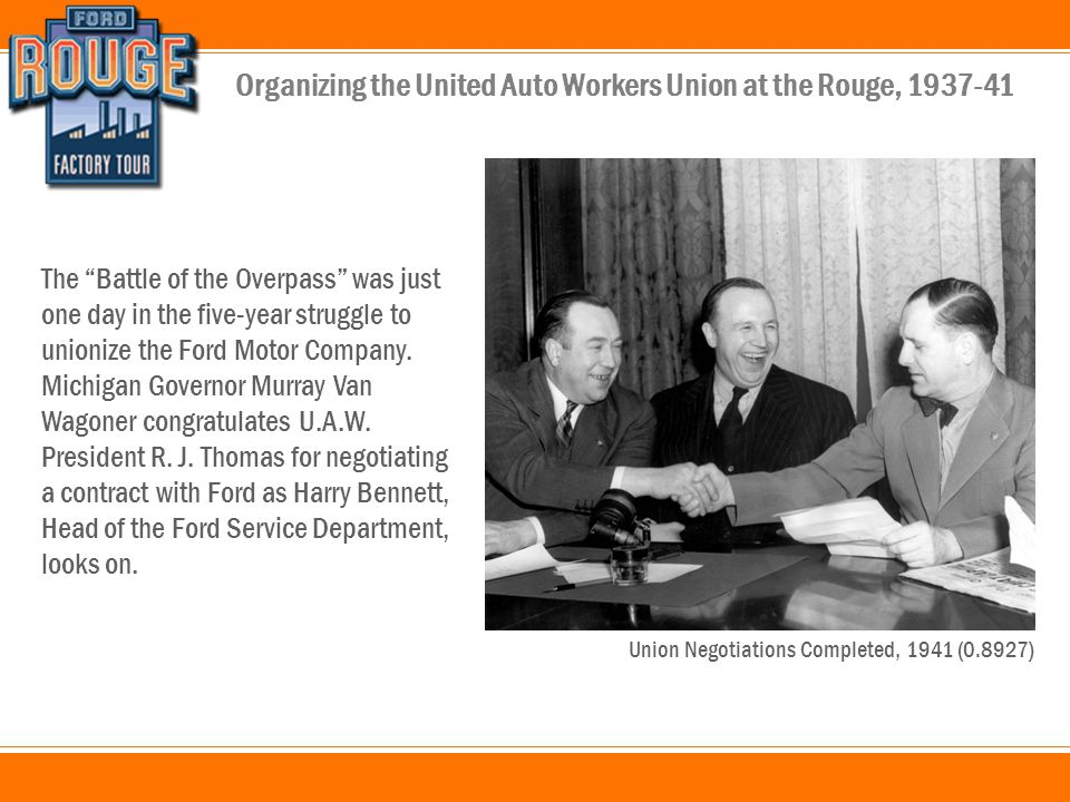 Organizing the United Auto Workers Union at the Rouge, 1937-41 The Battle of the Overpass was just one day in the five-year struggle to unionize the Ford Motor Company.