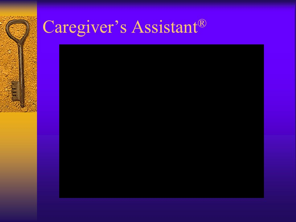 Caregivers Assistant ®