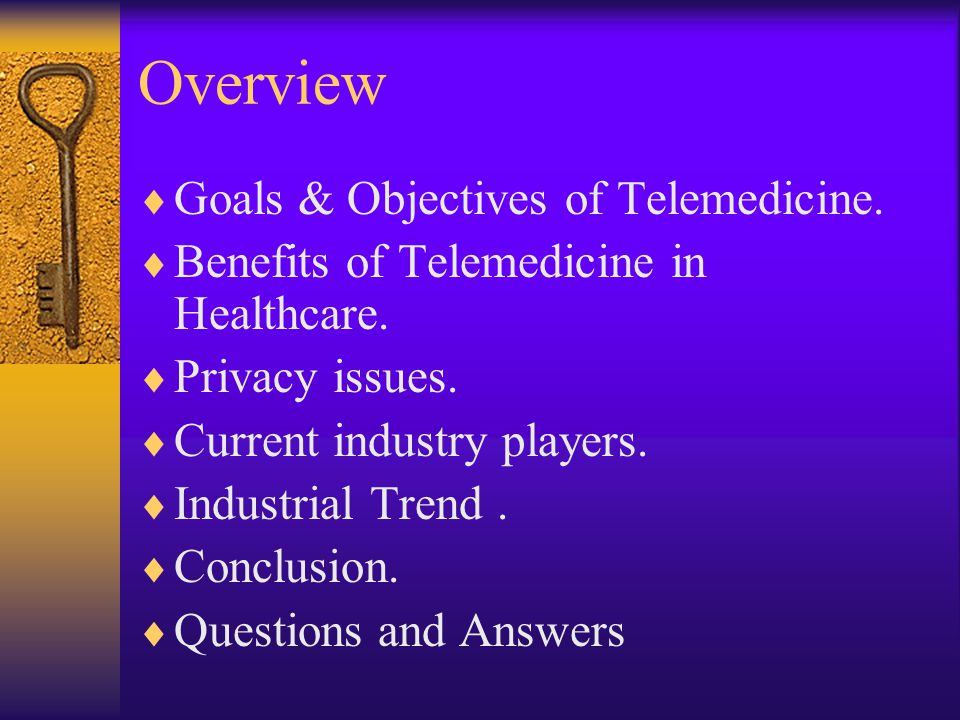Overview Goals & Objectives of Telemedicine. Benefits of Telemedicine in Healthcare.