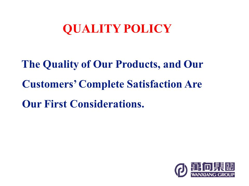 The Quality of Our Products, and Our Customers Complete Satisfaction Are Our First Considerations.