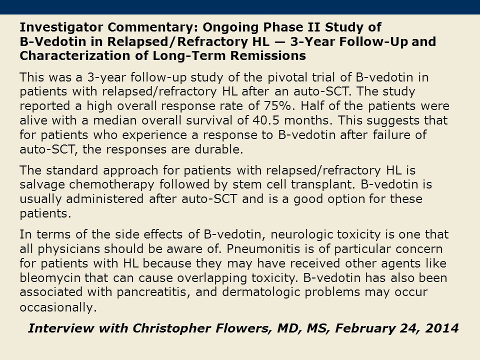 Investigator Commentary: Ongoing Phase II Study of B-Vedotin in Relapsed/Refractory HL 3-Year Follow-Up and Characterization of Long-Term Remissions T