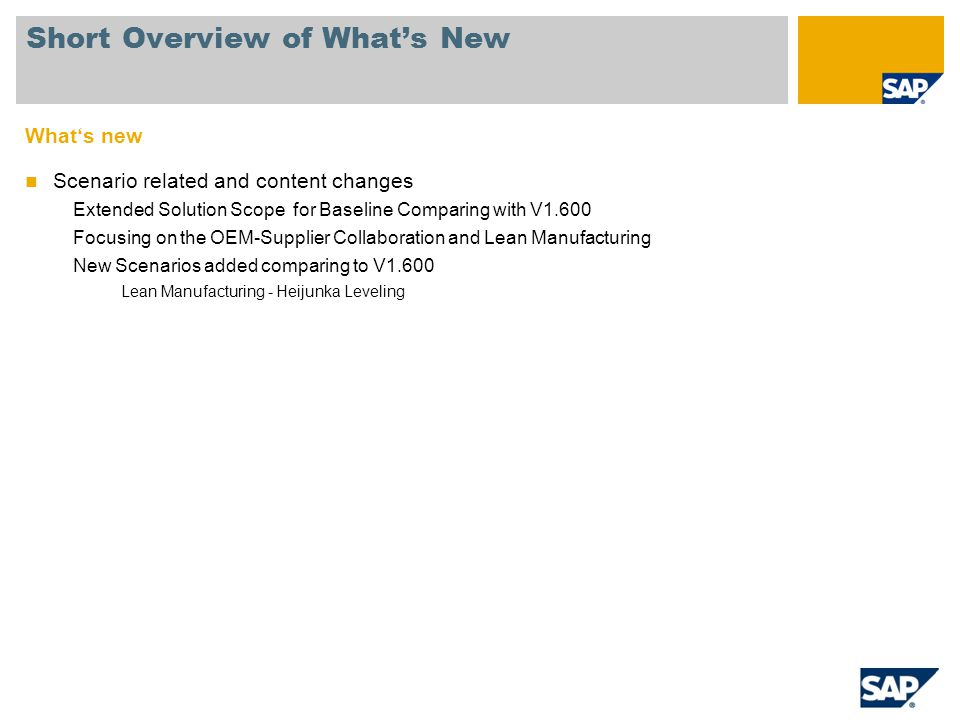 Whats new Scenario related and content changes Extended Solution Scope for Baseline Comparing with V1.600 Focusing on the OEM-Supplier Collaboration a