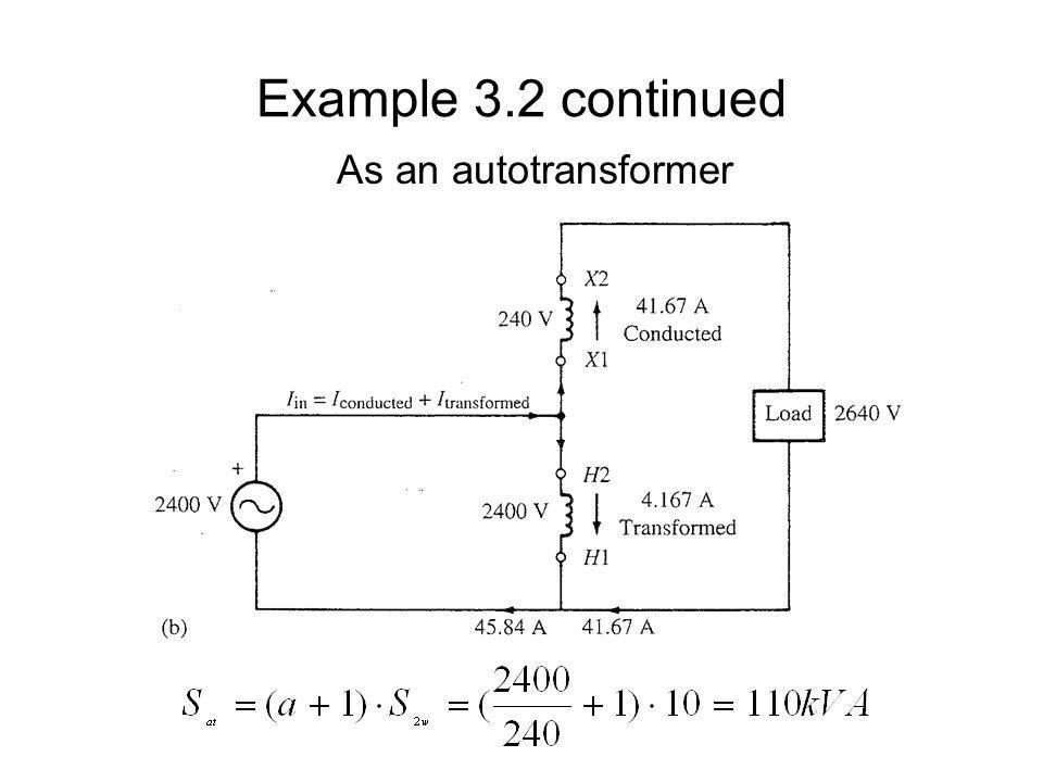 Example 3.2 continued As an autotransformer
