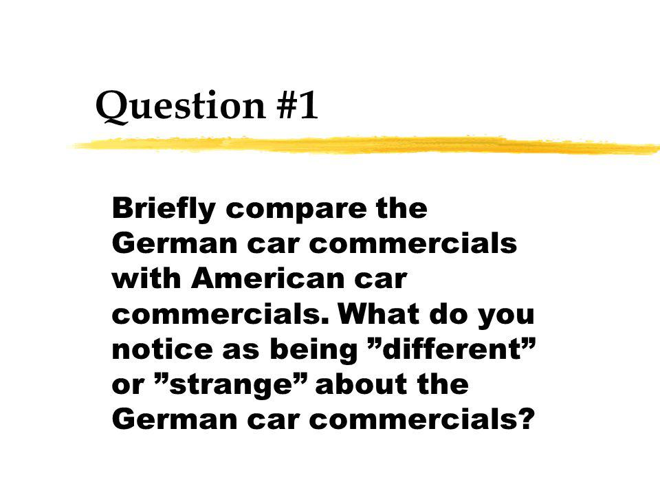 Briefly compare the German car commercials with American car commercials.