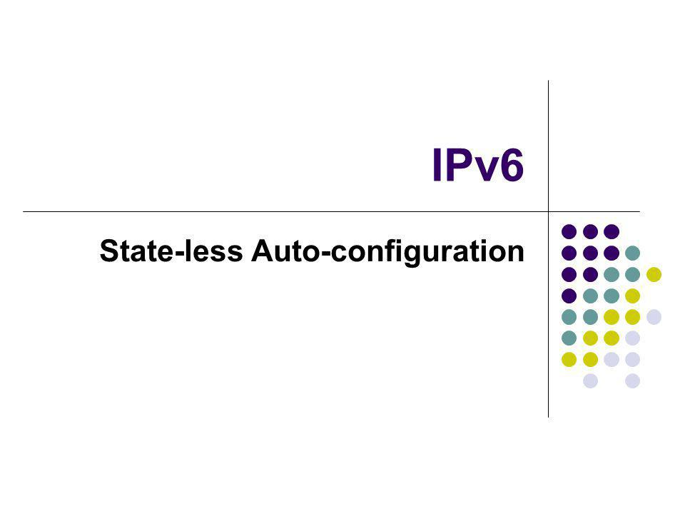 IPv6 State-less Auto-configuration