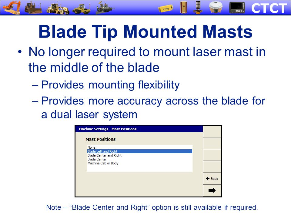 Blade Tip Mounted Masts No longer required to mount laser mast in the middle of the blade –Provides mounting flexibility –Provides more accuracy acros