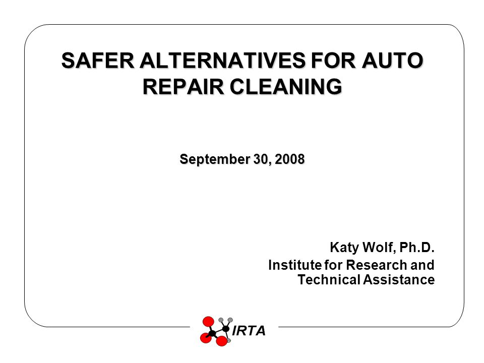 APPROACH TO AND RESULTS OF ALTERNATIVE AEROSOL PROJECT TESTED WITH 13 AUTO REPAIR FACILITIES, A CAR WASH, THREE DETAILERS AND THREE CONSUMERS TESTED WATER-BASED CLEANERS FOR ENGINE DEGREASING –CAR WASH, DETAILERS, CONSUMERS –FACILITIES USE BULK WATER CLEANERS –FOAMING PRODUCTS DESIRABLE –EIGHT CLEANERS TESTED HAD HYDROCARBON PROPELLANTS THREE COMMERCIAL CLEANERS WITH SOLVENT ADDITIVES FIVE CLEANERS NOT COMMERCIAL –RESULTS SHOWED THAT ALL PARTICIPANTS FOUND AT LEAST ONE CLEANER THAT WORKED AS WELL AS OR BETTER THAN CURRENT PRODUCT