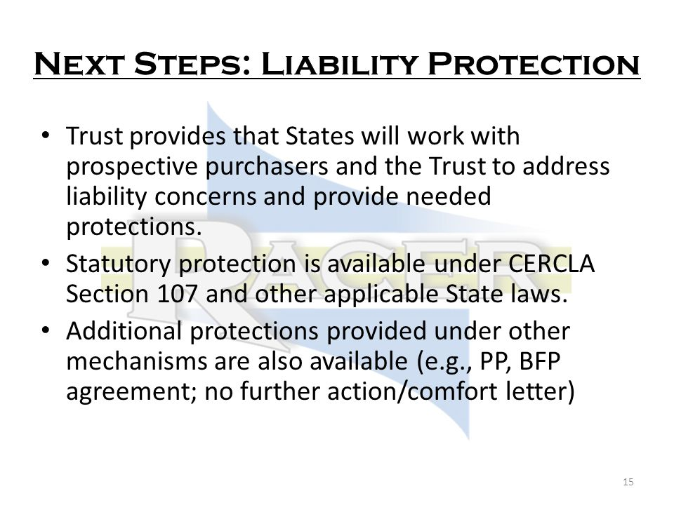 Next Steps: Liability Protection Trust provides that States will work with prospective purchasers and the Trust to address liability concerns and provide needed protections.
