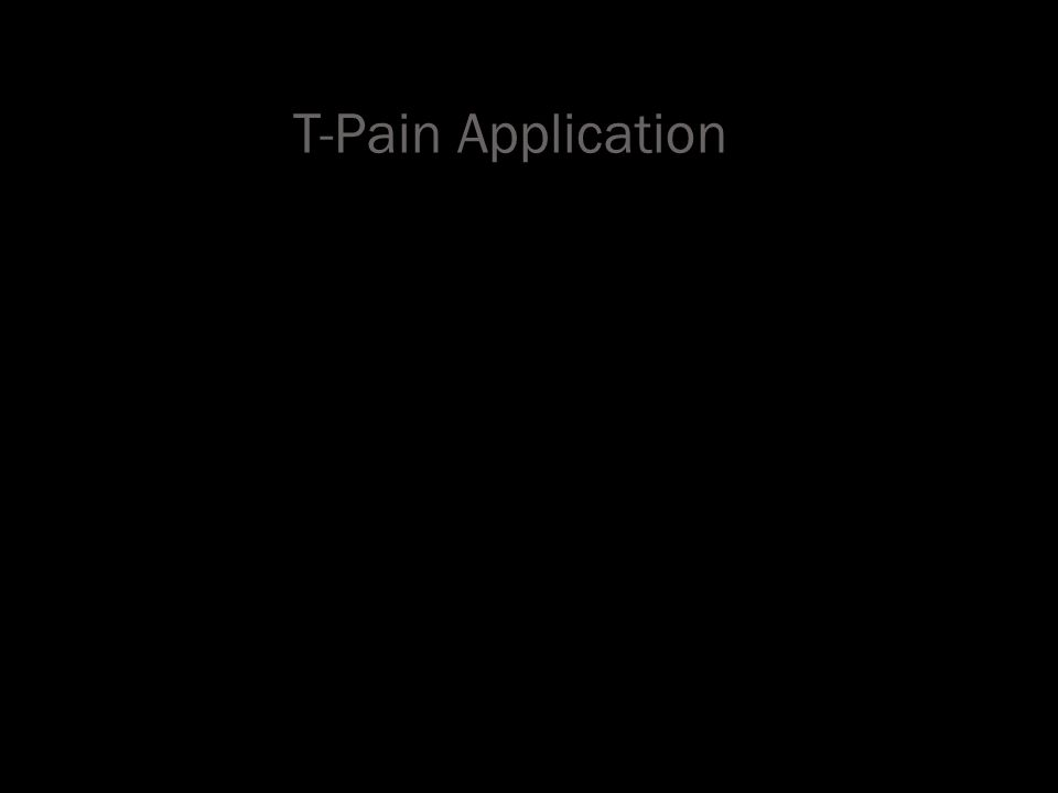 T-Pain Application