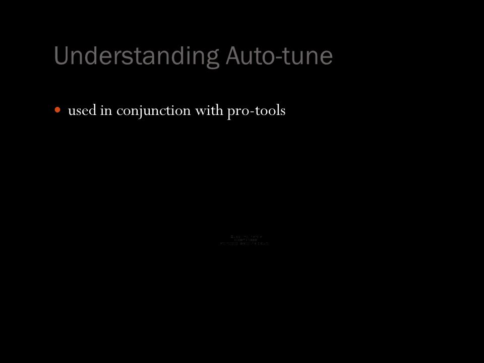 Understanding Auto-tune used in conjunction with pro-tools