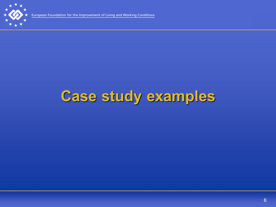 6 Case study examples