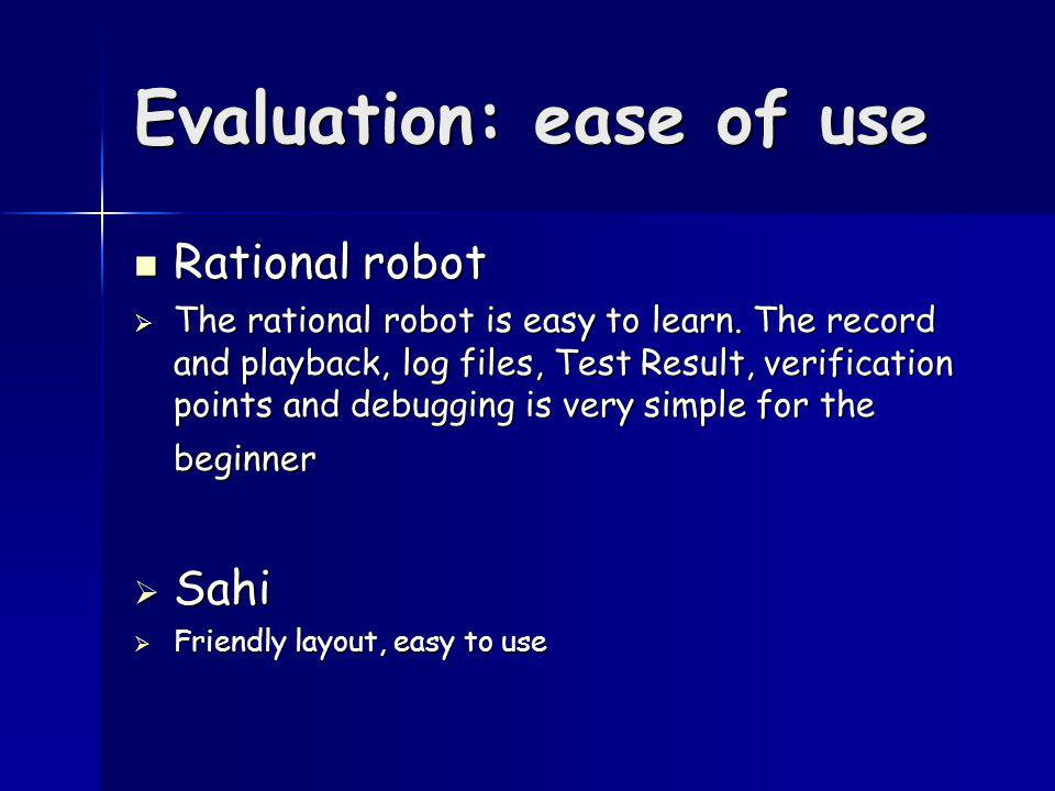 Evaluation: ease of use Rational robot Rational robot The rational robot is easy to learn.