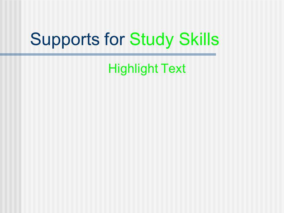 Supports for Study Skills Highlight Text