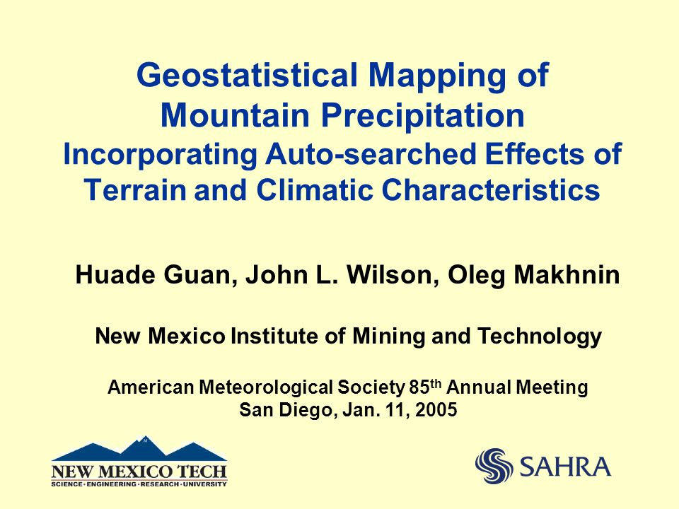 Geostatistical Mapping of Mountain Precipitation Incorporating Auto-searched Effects of Terrain and Climatic Characteristics Huade Guan, John L.