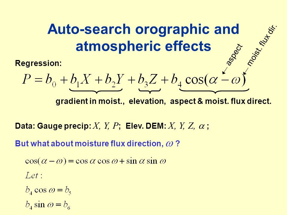 Auto-search orographic and atmospheric effects where b 5 =b 4 cosω, and b 6 =b 4 sinω, implicitly contain the moisture flux direction.