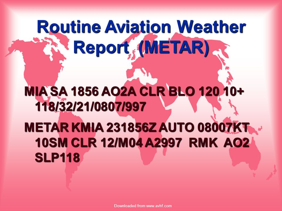 Downloaded from www.avhf.com RESPONSE ITEM An aviation routine weather report is called a _________________.