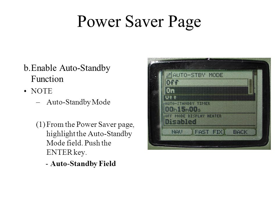Power Saver Page b.Enable Auto-Standby Function NOTE –Auto-Standby Mode (1)From the Power Saver page, highlight the Auto-Standby Mode field. Push the