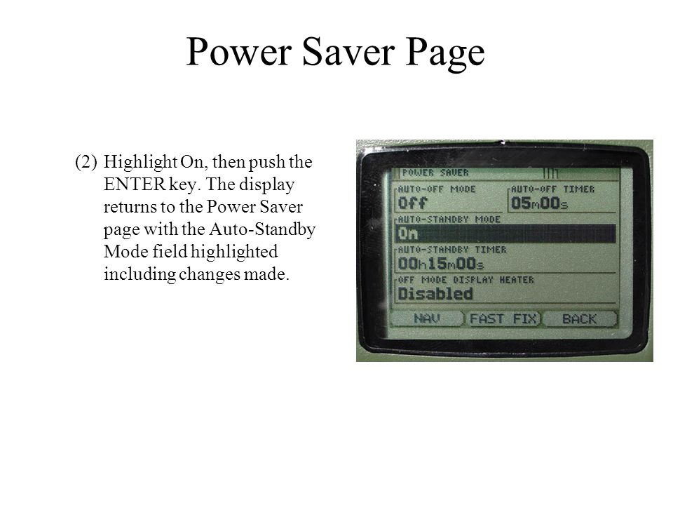 Power Saver Page (2)Highlight On, then push the ENTER key. The display returns to the Power Saver page with the Auto-Standby Mode field highlighted in