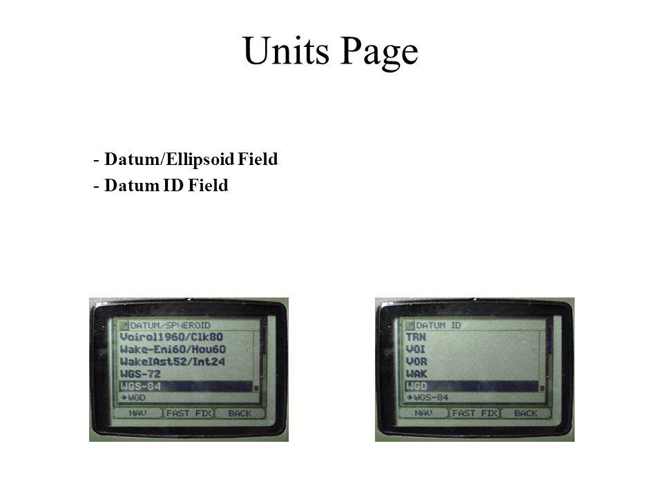 - Datum/Ellipsoid Field - Datum ID Field Units Page