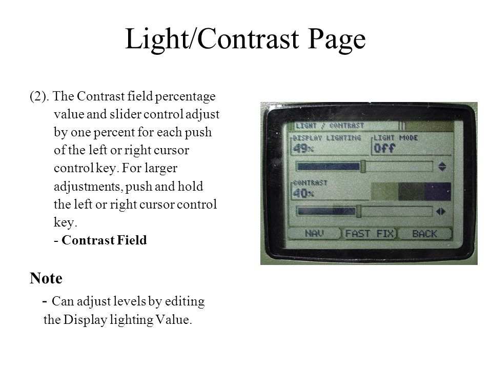 (2). The Contrast field percentage value and slider control adjust by one percent for each push of the left or right cursor control key. For larger ad