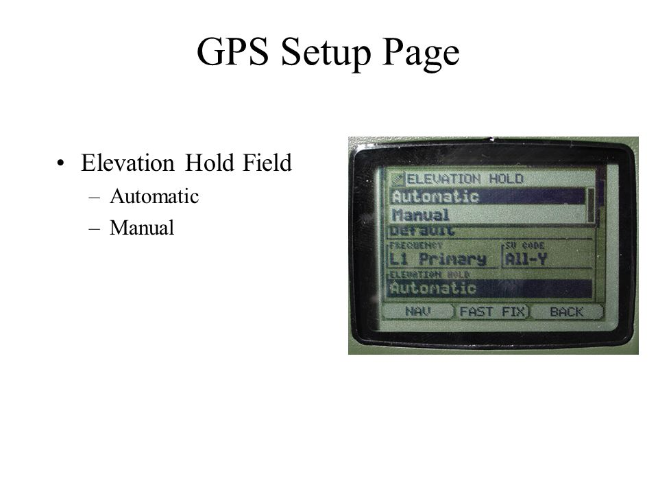 Elevation Hold Field –Automatic –Manual