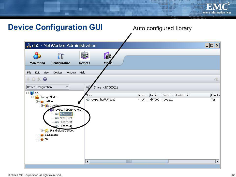 © 2004 EMC Corporation. All rights reserved. 30 Device Configuration GUI Auto configured library