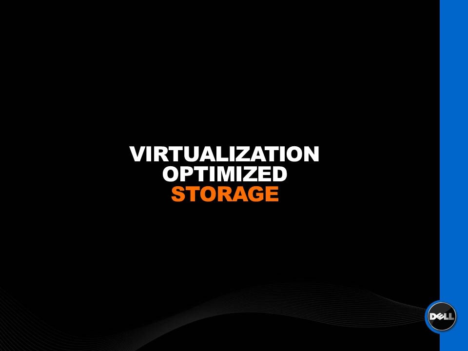 VIRTUALIZATION OPTIMIZED STORAGE