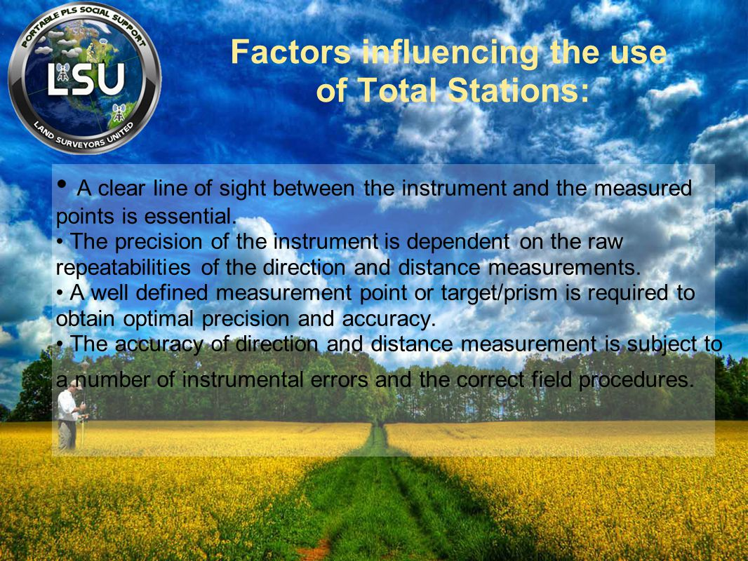 Factors influencing the use of Total Stations: A clear line of sight between the instrument and the measured points is essential. The precision of the