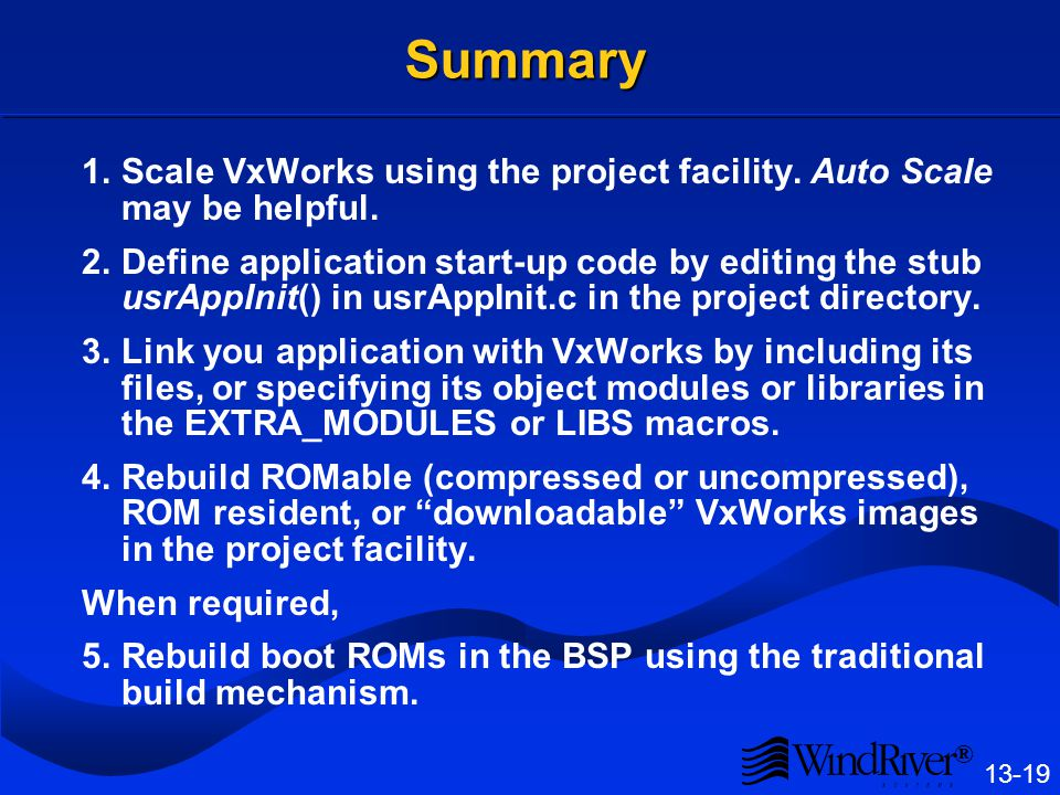® 13-19 Summary 1.Scale VxWorks using the project facility.