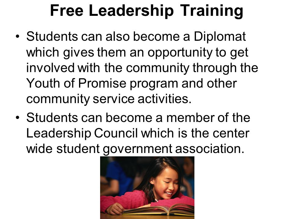 Free Leadership Training Students can also become a Diplomat which gives them an opportunity to get involved with the community through the Youth of P