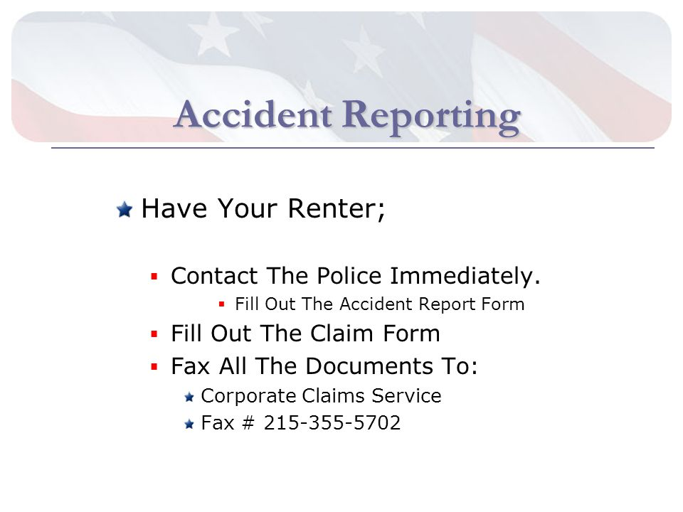 Accident Reporting Have Your Renter; Contact The Police Immediately.