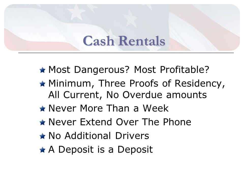 Cash Rentals Most Dangerous. Most Profitable.