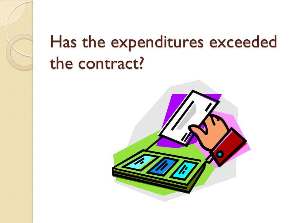 Has the expenditures exceeded the contract